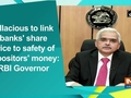 Fallacious to link banks' share price to safety of depositors' money: RBI Governor