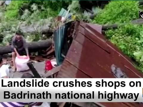 Landslide crushes shops on Badrinath national highway