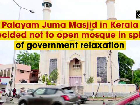 Palayam Juma Masjid in Kerala decided not to open mosque in spite of government relaxation