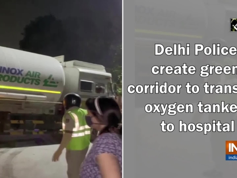 Delhi Police create green corridor to transport oxygen tankers to hospital