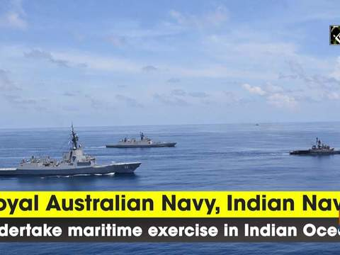 Royal Australian Navy, Indian Navy undertake maritime exercise in Indian Ocean