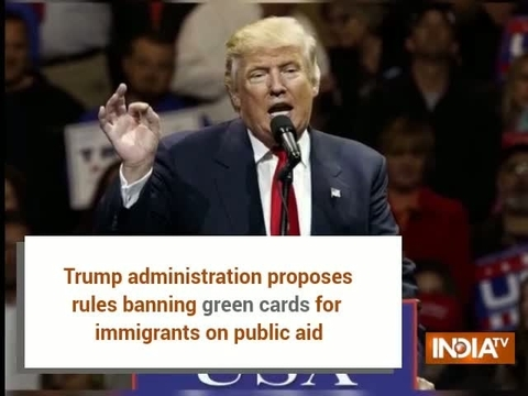 Trump admin proposes rules curtailing green cards for immigrants on public aid