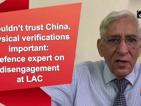 Shouldn't trust China, physical verifications important: Defence expert on disengagement at LAC