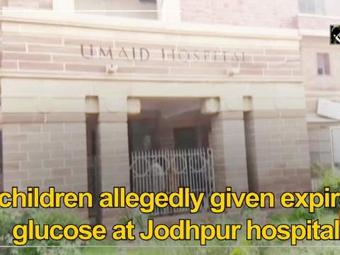 4 children allegedly given expired glucose at Jodhpur hospital