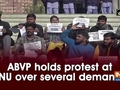 ABVP holds protest at JNU over several demands