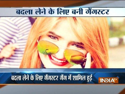Harshita Dahiya joined Haryana's most wanted gang to revenge her mother's murder