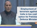 Employment of terrorism against India is low cost option for Pakistan: Defence Minister