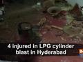 4 injured in LPG cylinder blast in Hyderabad