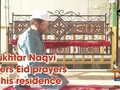 Mukhtar Naqvi offers Eid prayers at his residence