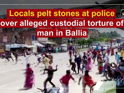 Locals pelt stones at police over alleged custodial torture of man in Ballia