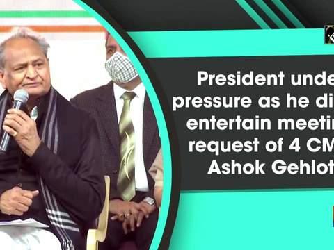 President under pressure as he didn't entertain meeting request of 4 CMs: Ashok Gehlot