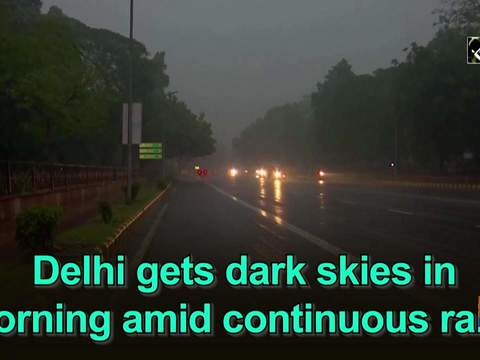 Delhi gets dark skies in morning amid continuous rains