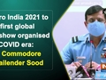 Aero India 2021 to be first global airshow organised in COVID era: Air Commodore Shailender Sood