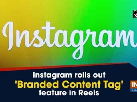 Instagram rolls out 'Branded Content Tag' feature in Reels