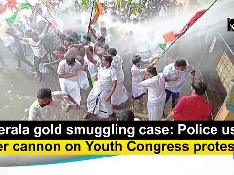 Kerala gold smuggling case: Police use water cannon on Youth Congress protesters