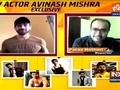 Watch TV actor Avinash Mishra's exclusive interview with IndiaTV