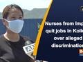 Nurses from Imphal quit jobs in Kolkata over alleged discrimination
