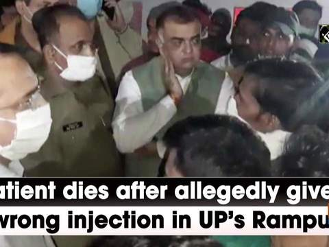 Patient dies after allegedly given wrong injection in UP's Rampur