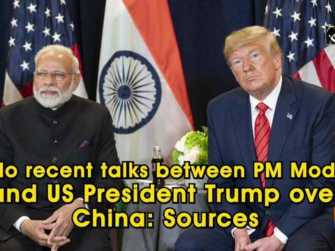 No recent talks between PM Modi and US President Trump over China: Sources
