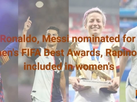 Messi, Ronaldo nominated for men's FIFA Best Awards, Rapinoe and Morgan included in women's