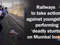 Railways to take action against youngsters performing 'deadly stunts' on Mumbai locals