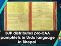 BJP distributes pro-CAA pamphlets in Urdu language in Bhopal