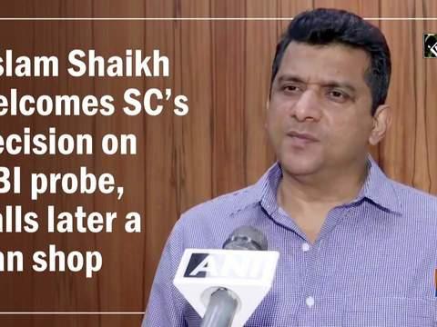 Aslam Shaikh welcomes SC's decision on CBI probe, calls later a pan shop