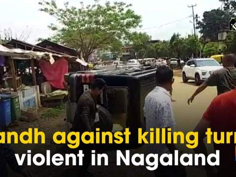 Bandh against killing turns violent in Nagaland