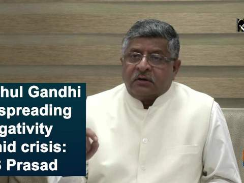 Rahul Gandhi is spreading negativity amid crisis: RS Prasad