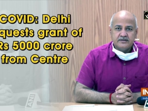 COVID: Delhi requests grant of Rs 5000 crore from Centre