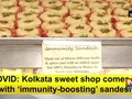 COVID: Kolkata sweet shop comes up with 'immunity-boosting' sandesh