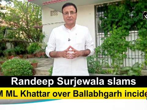 Randeep Surjewala slams CM ML Khattar over Ballabhgarh incident