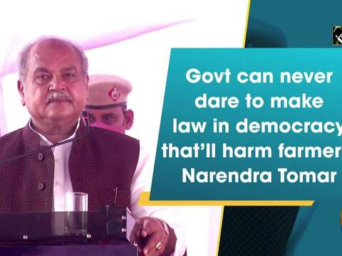 Govt can never dare to make such law in democracy that'll harm farmers: Narendra Tomar