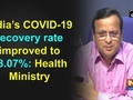 India's COVID-19 recovery rate improved to 48.07 percent : Health Ministry