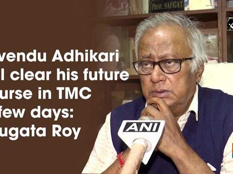 Suvendu Adhikari will clear his future course in TMC in few days: Saugata Roy
