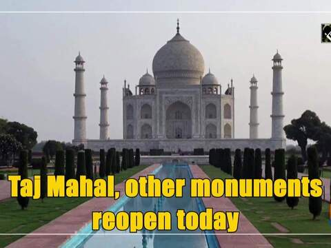 Taj Mahal, other monuments reopen today