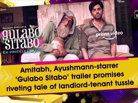 Amitabh, Ayushmann-starrer 'Gulabo Sitabo' trailer promises riveting tale of landlord-tenant tussle