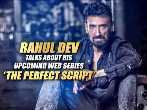 Actor Rahul Dev talks about his upcoming web series 'The Perfect Script'