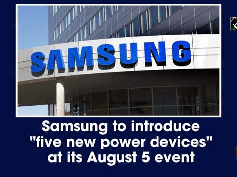Samsung to introduce 'five new power devices' at its August 5 event