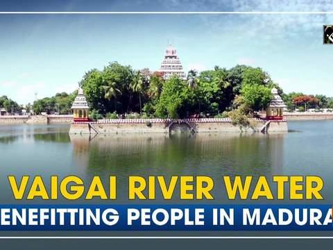 Vaigai River water benefitting people in Madurai