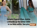 Kareena Kapoor Khan, Ankita Lokhande up the winter chills in ice blue outfits. See pics