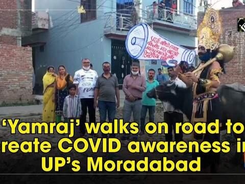 'Yamraj' walks on road to create COVID awareness in UP's Moradabad