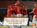 IPL 2019, Match 13 KXIP vs DC: Sam Curran's hattrick helps Punjab to a narrow win against Delhi