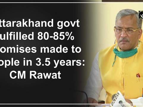 Uttarakhand govt fulfilled 80-85% promises made to people in 3.5 years: CM Rawat