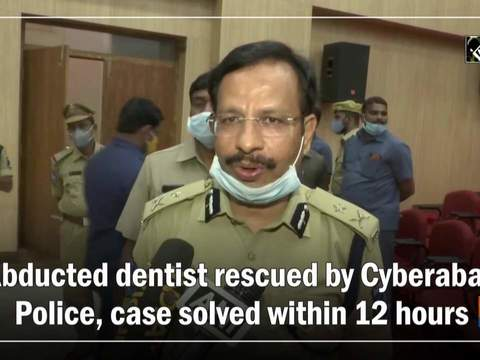 Abducted dentist rescued by Cyberabad Police, case solved within 12 hours