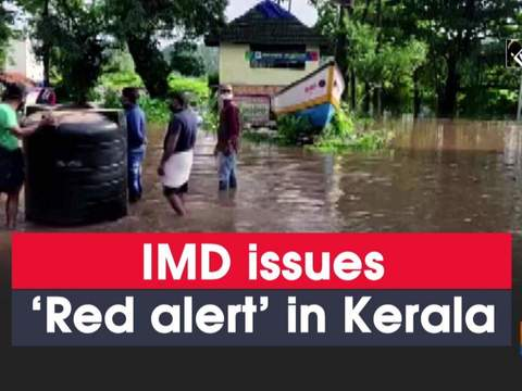 IMD issues 'Red alert' in Kerala