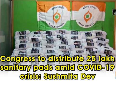 Congress to distribute 25 lakh sanitary pads amid COVID-19 crisis: Sushmita Dev