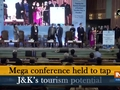 Mega conference held to tap Jammu and Kashmir's tourism potential