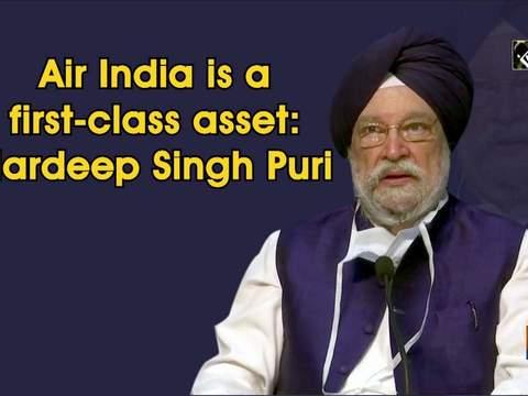 Air India is a first-class asset: Hardeep Singh Puri