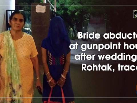 Bride abducted at gunpoint hours after wedding in Rohtak, traced